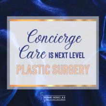 Concierge care in plastic surgery